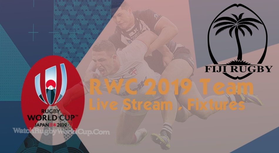 Fiji Rugby World Cup Team 2019 Live Stream