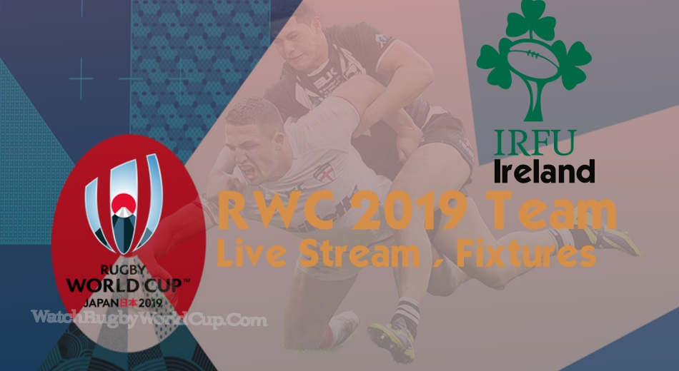 Ireland Rugby World Cup Team 2019 Live Stream