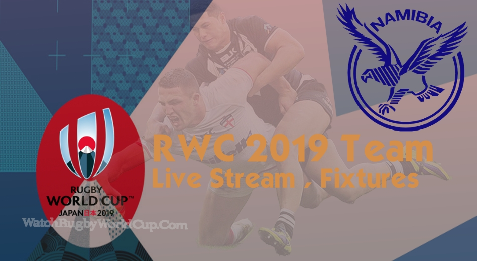 Namibia Rugby World Cup Team 2019 Live Stream