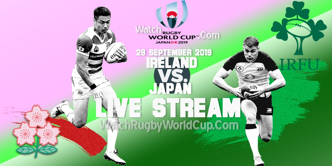 RWC Ireland Vs Japan Live Streaming 2019
