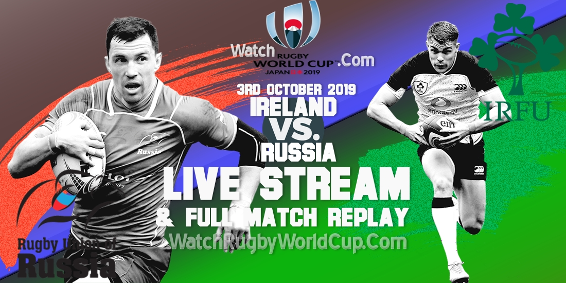 russia-vs-ireland-live-streaming-rugby-wc-2019-full-match-replay
