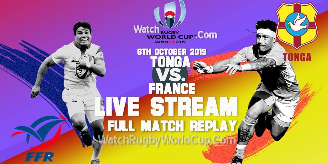 tonga-vs-france-live-streaming-rugby-wc-2019-full-match-replay