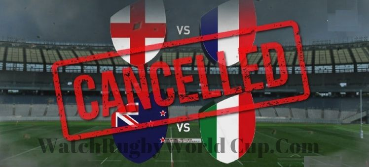 RWC 2019 NZ VS Italy & Eng VS France Matches Canceled