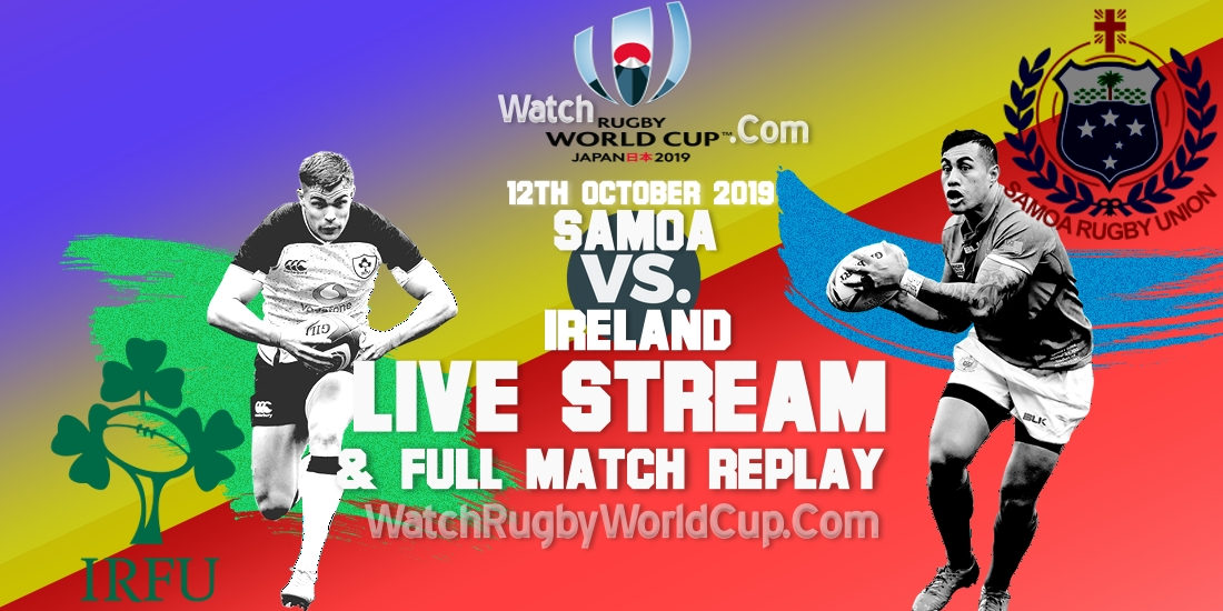 samoa-vs-ireland-live-streaming-rugby-wc-2019-full-match-replay
