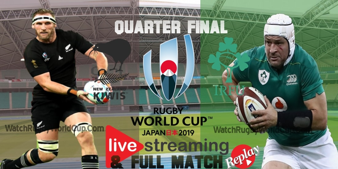 New Zealand vs Ireland Live Stream Quarter Final RWC 2019
