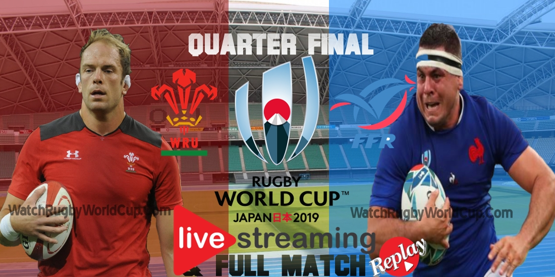 Wales VS France Live Stream Quarter final RWC 2019