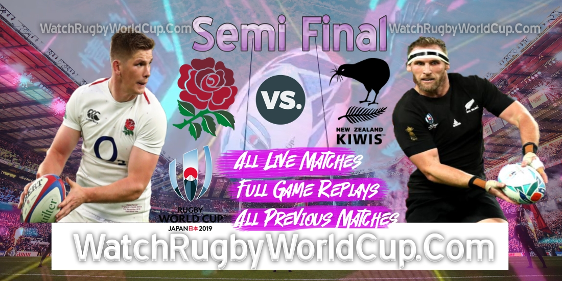 New Zealand VS England Live Stream Semi Final RWC 2019