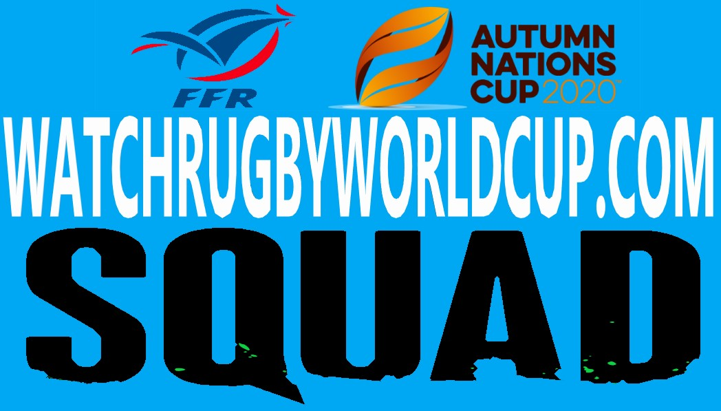 France Rugby Squad Autumn Schedule Live Stream