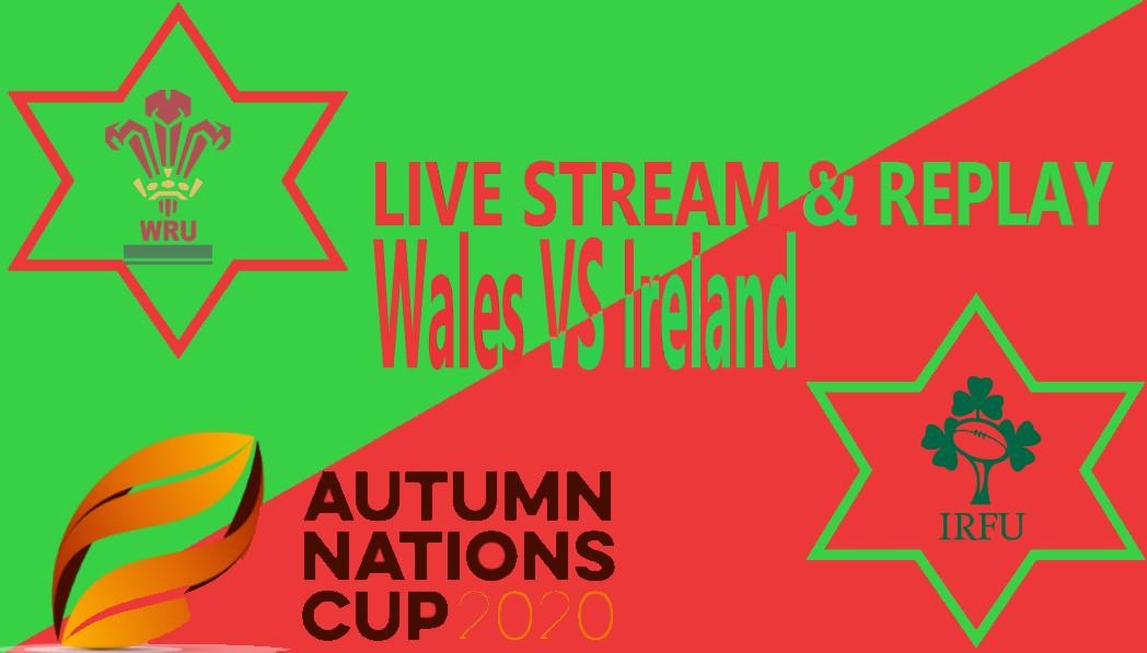 Ireland vs Wales Live Stream Full Replay