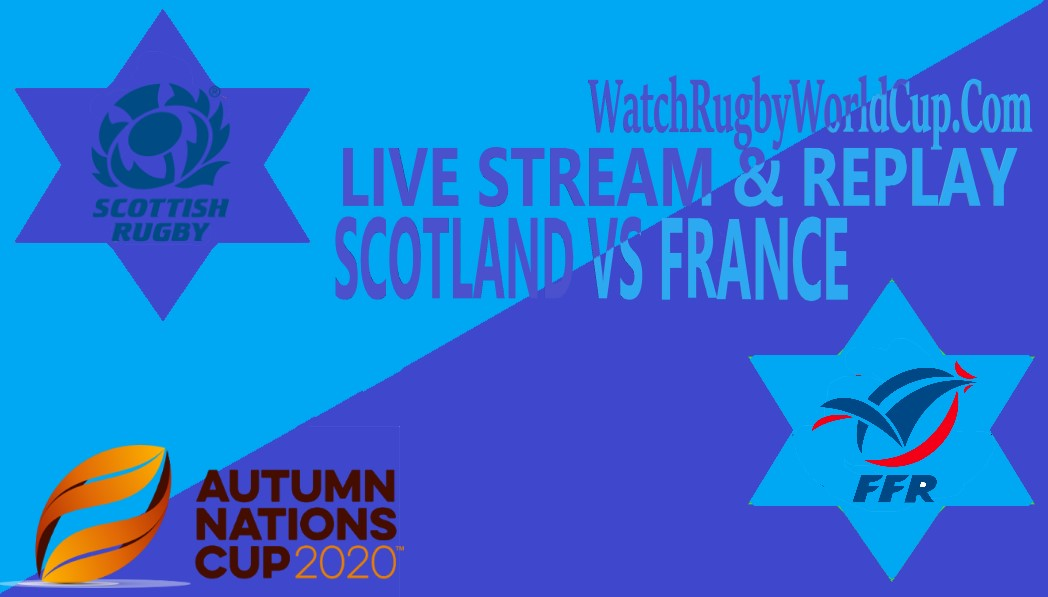 Scotland vs France Live Stream Full Replay