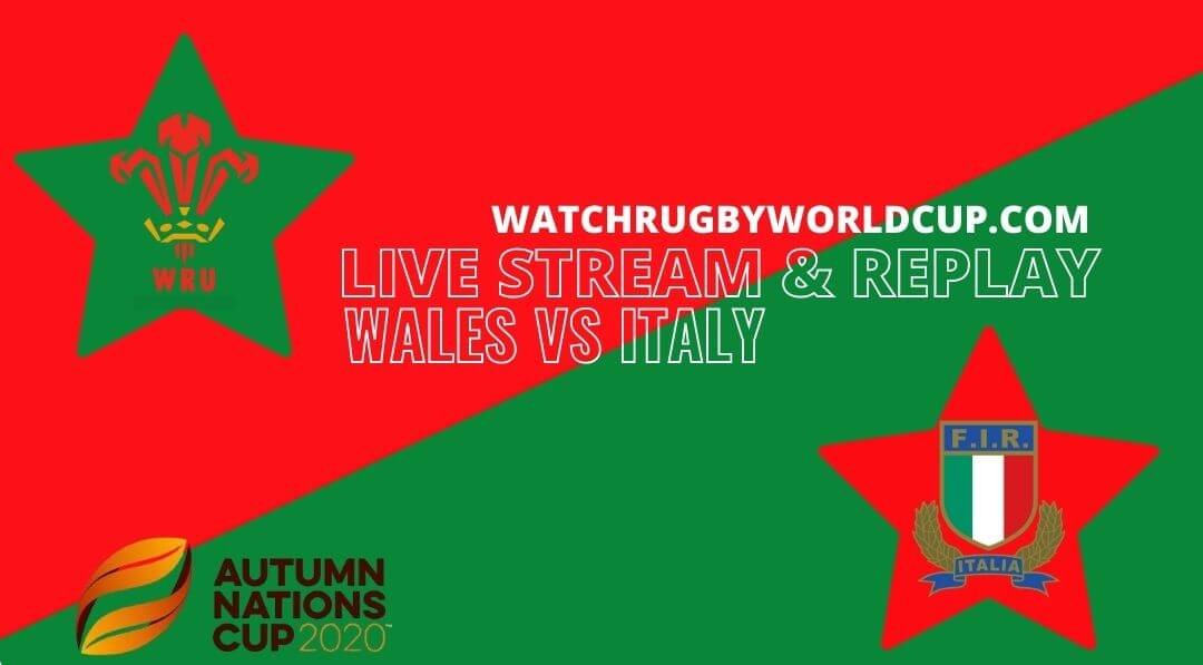 Italy Vs Wales Live Stream Full Replay