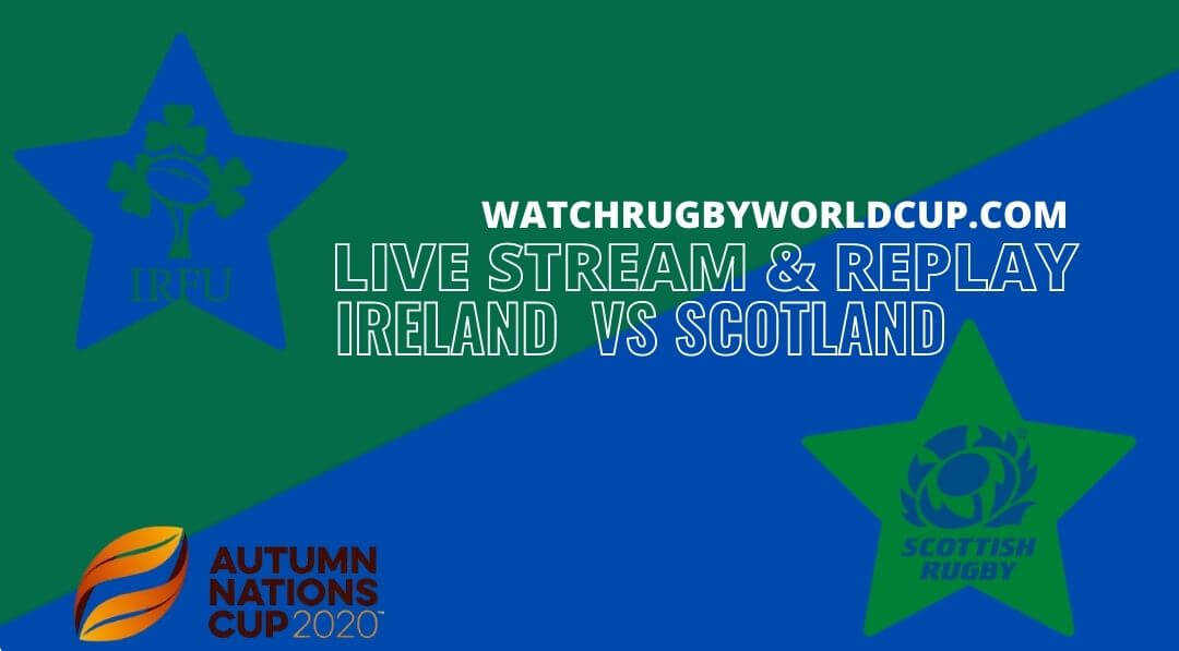 Scotland Vs Ireland Live Stream Full Replay