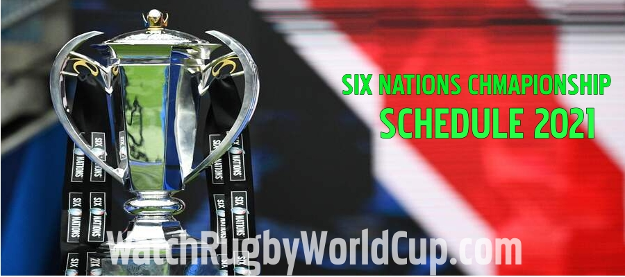Six Nations Championship Schedule 2021 Live Stream