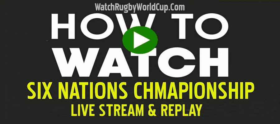 How To Watch Six Nations Rugby Live Stream Replay