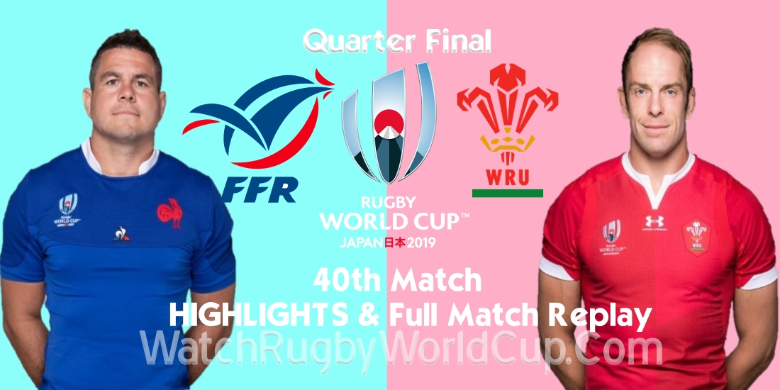 Wales vs France Quarter Final Extended Highlights RWC 2019