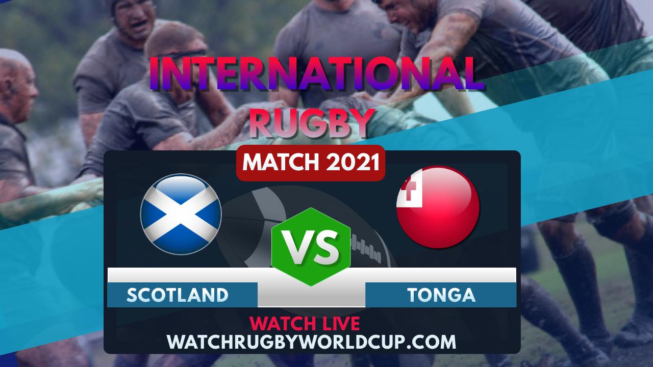 Scotland vs Tonga Live Stream 2021   International Rugby