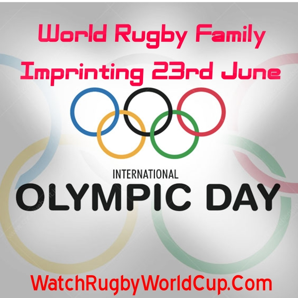 World Rugby Family Imprinting 23rd June as OlympicDay